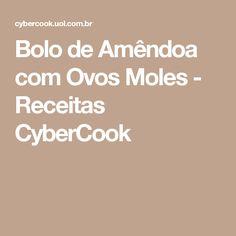 Bolo de Amêndoa com Ovos Moles - Receitas CyberCook