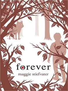 Forever (Wolves of Mercy Falls Series #3) this series was great!