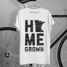 Minnesota Home Grown Shirt. Site has great MN apparel. kw: Sota, Nice, mpls, native, vikings, wild, twins, gophers