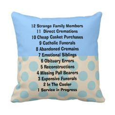 Funeral Director Mortician Pillow http://www.zazzle.com/funeral_director_mortician_pillow-189490909932392202?rf=238282136580680600
