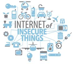 The Internet of Insecure Things. 10/10/16