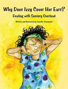 Why Does Izzy Cover Her Ears? Dealing with Sensory Overload Edition by Jennifer Veenendall (Author) Why Does Izzy Cover Her Ears? Dealing with Sensory Overload Edition by Jennifer Veenendall (Author) Autism Sensory, Sensory Activities, Sensory Kids, Sensory Issues In Children, Kid Activites, Calming Activities, Sensory Book, Counseling Activities, Mein Job