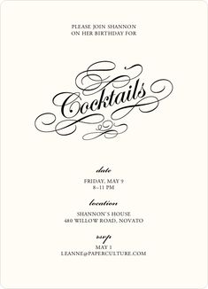 Elegant, yet modern cocktail party invitation. Would look nice in reverse also, black with white type.