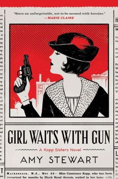 Girl Waits with Gun (Kopp Sisters Series #1)