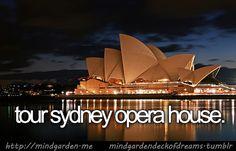 Tour Syndey Opera House.