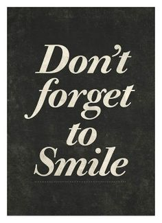 Smile . . .