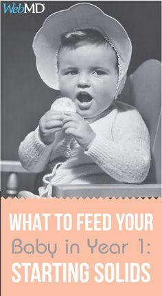 Here's your guide to foods for your little one during their first year, including cereal and baby food.