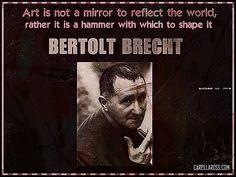 Art...Bertolt Brecht Quote