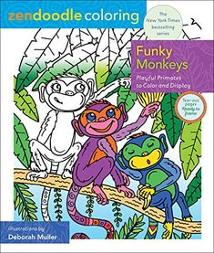 Zendoodle Coloring: Funky Monkeys : Playful Primates to Color and Display