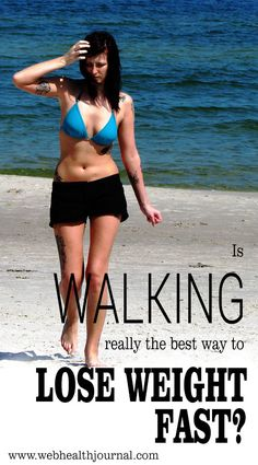Is walking really the best way to lose weight fast?