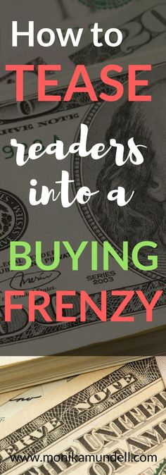 Want more sales? Learn to tease with words and create a buying frenzy like no other...