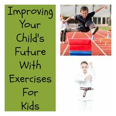 Improving Your Child's Future with Exercises For Kids