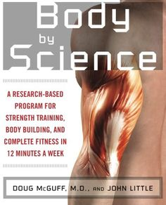 Building muscle hasn't ever been faster or more straightforward than with this revolutionary once-a-week coaching program In Body By Science, bodybuilding powerhouse John Little groups up with fitness medicine expert Dr. Doug McGuff to offer a scientifically pr...