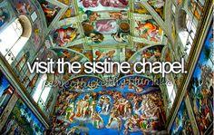 I want to. :) the bucket list, vatican city, bucketlist, rome italy, dream, art history, place, sistin chapel, bucket lists