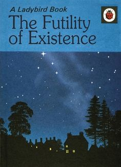 Picture of The Futility of Existence: A Ladybird Book