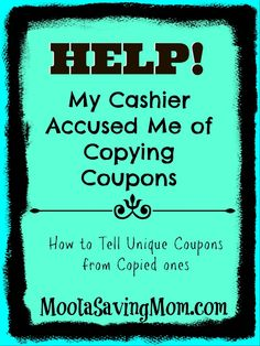 Important info for couponers!! Accused of copied coupons? Here's how to prove they are not copied.