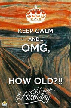 Keep Calm, Happy Birthday – Geburtstagssprüche Keep Calm Happy Birthday, Happy Birthday Quotes For Him, Birthday Wishes For Boyfriend, Birthday Card Sayings, Happy Birthday Meme, Birthday Wishes Funny, Happy Birthday Messages, Happy Birthday Images, Humor Birthday