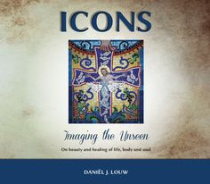 ICONS - Imaging the unseen. The experience of the divine has been referred to by many artists over the centuries, whether their subject was the human figure, landscape, still life or indeed religious or biblical themes. Art therefore requires a kind of openness; a willingness to mediate rather than to control. Daniel J, Body And Soul, Cover Pages, Healing, Openness, Words, Icons, Life, Artists