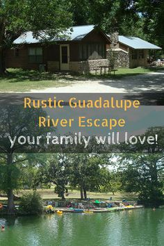 Treat your family to a Guadalupe River getaway with the soul of a 1923 fish camp.