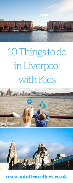 10 Things to do in Liverpool with Kids – Mini Travellers – Family Travel & Family Holiday Tips Days Out With Kids, Family Days Out, Travel With Kids, Family Travel, Europa Tour, Family Friendly Resorts, Liverpool England, Uk Holidays, Travel Inspiration