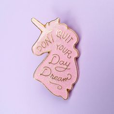 Never quit dreaming! This pin is the perfect reminder to keep going. Plus, the glitter is iridescent! By Little Arrow. Perfect Pink, Pretty In Pink, Don Day, Unicorn Store, Pink Quotes, Pin And Patches, Unicorn Party, Unicorn Decor, Cute Pins