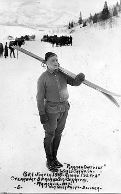 Ragnar Omtvedt, Carl Howelsen's skiing companion, who set the first National Jumping Distance record in the west in 1916. Ragnar's at Rendezvous Lodge in Steamboat is named after him.