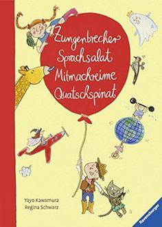 Zungenbrecher, Sprachsalat, Mitmachreime, Quatschspinat von Regina Schwarz http://www.amazon.de/dp/3473446297/ref=cm_sw_r_pi_dp_KbY6wb14Z29C6