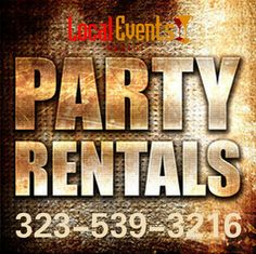 Rent party material in La Crescenta Area - Are you looking for the right materials for your party, event or exhibition?