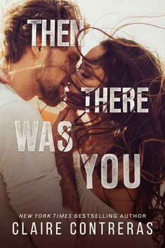 Blog Tour - Then There Was You by Claire Contreras