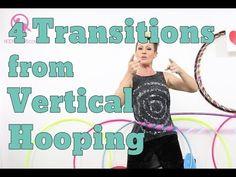 Vertical Hooping Video Tutorial | 4 Hoop Dance Transitions from Vertical Hooping