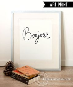 French Quote ART PRINT, Bonjour, Inspirational art, Quote print, Hand written, Typographic print, French quote print, Typography poster.
