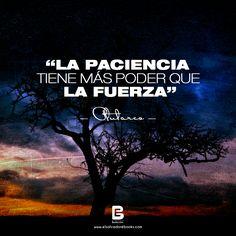 """""""La #paciencia tiene más poder que la #fuerza"""" — Plutarco —  Visítanos: http://www.elsalvadorebooks.com/"""