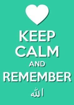 Keep calm remember Allah