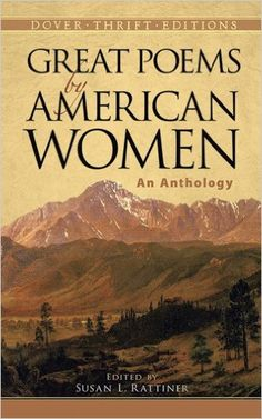 Amazon.com: Great Poems by American Women: An Anthology (Dover Thrift Editions) (9780486401645): Susan L. Rattiner: Books - Reading for April 2017