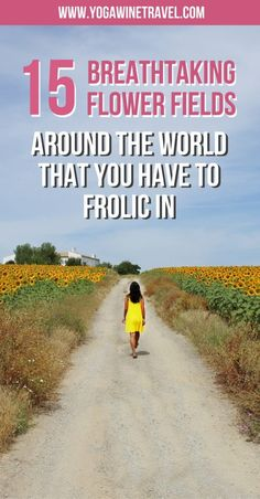 Yogawinetravel.com: 15 Breathtaking Flower Fields Around the World That You Have to Frolic In. Just in case you needed even more reason to travel the world, here's one more to spark your wanderlust: these amazing fields of blooming flowers around the world are a sight to behold. You may have heard of some of these before, but some are hidden gems that locals are sharing with all of us. Read on for some of the most incredible flower fields around the world that you have to visit!