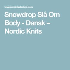 Snowdrop Slå Om Body - Dansk – Nordic Knits