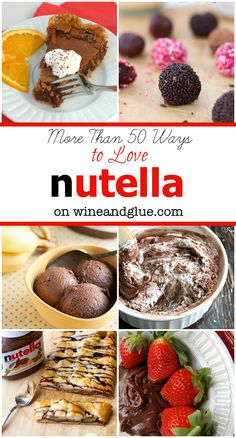 More Than 50 Nutella Recipes! A HUGE list of amazing desserts using Nutella!