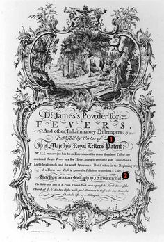 Dr. James's fever powder, patented by English physician Robert James, claimed to cure fevers and various other maladies, from gout and scurvy to distemper in cattle.  Introduced in 1746, 1 - To safeguard his secret formula for the fever powder, James submitted a fake patent application that didn't reveal the proper way the powder was created and formulated. 2 - When James died in 1776, his manufacturing and marketing partner John Newbery inherited the patent and continued to sell the powder.