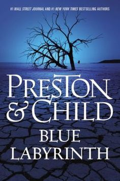 BLUE LABYRINTH (Special Agent Pendergast Series #14), by Douglas Preston, Lincoln Child