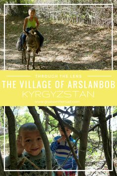 Through The Lens: The Village Of Arslanbob, Kyrgyzstan