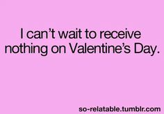 This Is Why I Hate Valentineu0027s Day. | True True | Pinterest | Random Stuff,  Humor And Hilarious