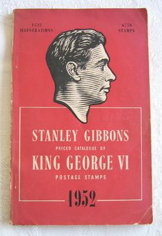 Stanley Gibbons Priced Catalogue of King George VI Postage Stamps (1952) (SOLD) - www.vanishederas.com