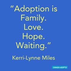 """""""Adoption is family. Love. Hope. Waiting."""" One of the inspirational messages we received during National Adoption Month. #adoption #adoptioninspiration"""