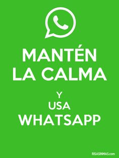 Mantén la calma y usa WhatsApp.