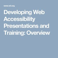 Developing Web Accessibility Presentations and Training: Overview
