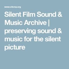 Silent Film Sound & Music Archive | preserving sound & music for the silent picture