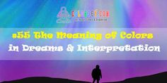 The Meaning of Colors in Dreams & Interpretation Dream Interpretation, Color Meanings, Pay Attention, Dreaming Of You, Meant To Be, Messages, Dreams, Feelings, Colors