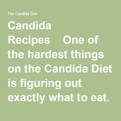 Candida Recipes | One of the hardest things on the Candida Diet is figuring out exactly what to eat. You have the lists of foods to eat and avoid, but how do you make a meal out of all these new ingredients?  We've put together as many Candida Diet recipes as we can think of in this section. We're always adding more, so make sure to check back in with us. And there are also some helpful articles about using antifungals in your cooking and what to drink instead of your morning coffee!