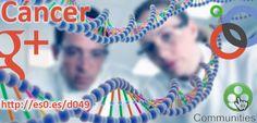 Visita la comunidad de Google+  en español sobre prevención y tratamiento del cáncer:  http://es0.es/d049