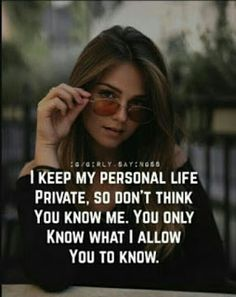 I keep my personal life private. So don't think You know Me. You only know What I Allow You To Know Quotes About Attitude, Positive Attitude Quotes, Attitude Quotes For Girls, Attitude Thoughts, Girl Attitude, Attitude Quotes In English, Tough Girl Quotes, Classy Quotes, Girly Quotes